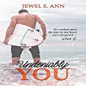 Undeniably You Audiobook by Jewel E. Ann Narrated by Tracy Marks