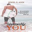 Undeniably You Hörbuch von Jewel E. Ann Gesprochen von: Tracy Marks