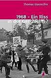 1968 - Ein Riss in der Geschichte?: Gesellschaftlicher Umbruch und 68er-Bewegungen in Westdeutschland und Schweden