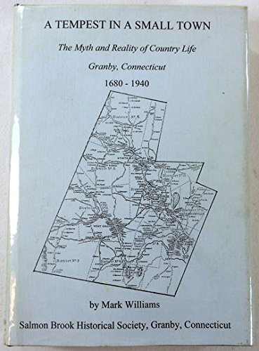 A tempest in a small town: The myth and reality of country life : Granby, Connecticut, 1680-1940