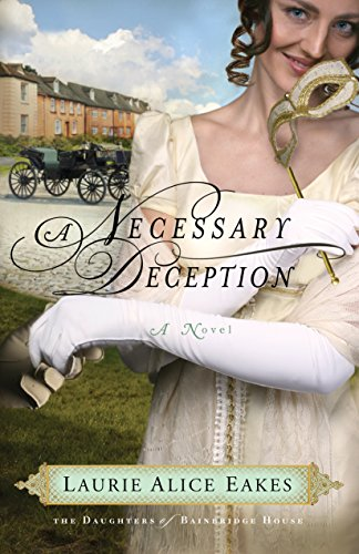 A Necessary Deception (The Daughters of Bainbridge House Book #1): A Novel