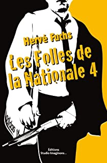 Les Folles de la Nationale 4 par Fuchs