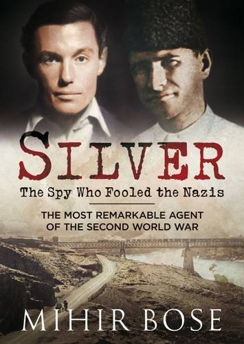 silver-the-spy-who-fooled-the-nazis-the-most-remarkable-agent-of-the-second-world-war