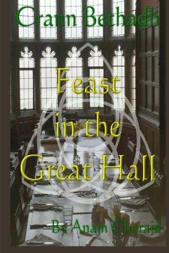 Feast in the Great Hall (Crann Bethadh) by Anam Charaid (2015-08-06)