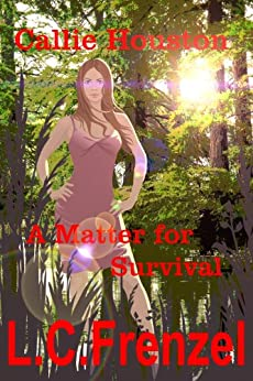 A Matter for Survival (Callie Houston Book 1) by [Frenzel, L.C.]