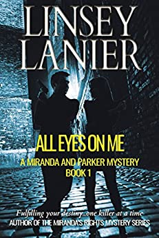 All Eyes on Me (A Miranda and Parker Mystery Book 1) by [Lanier, Linsey]