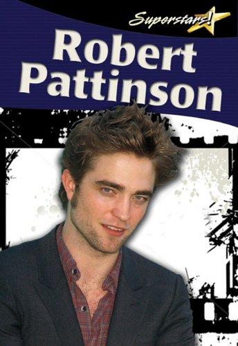 Robert Pattinson (Superstars!) PDF