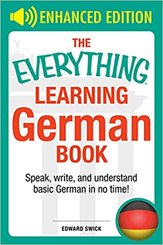 _BEST_ The Everything Learning German Book: Speak, Write, And Understand Basic German In No Time (Everything®). answer Mexico though firewood Avila sabre