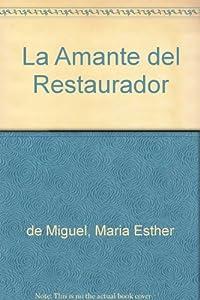 Paperback La Amante del Restaurador (Spanish Edition) [Spanish] Book