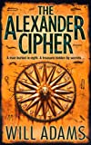 Front cover for the book The Alexander Cipher by Will Adams