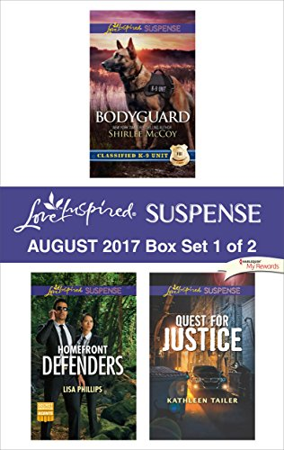 Harlequin Love Inspired Suspense August 2017 - Box Set 1 of 2: Bodyguard\Homefront Defenders\Quest for Justice