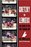 Gretzky to Lemieux, Ed Willes, 0771089422