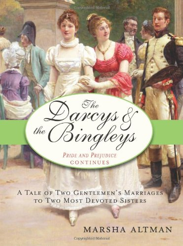 The Darcys & the Bingleys: A Tale of Two Gentlemen's Marriages to Two Most Devoted Sisters pdf
