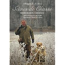 SCENES DE CHASSE : MORCEAUX CHOISIS (French Edition)