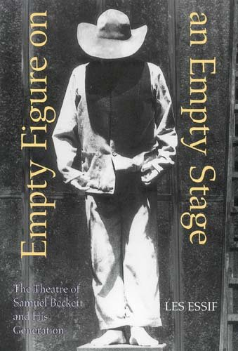 Empty Figure on an Empty Stage: The Theatre of Samuel Beckett and His PDF