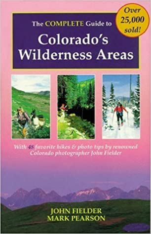 Book The Complete Guide to Colorado's Wilderness Areas (Wilderness Guidebooks) (May 1, 1994)