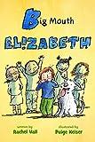 Big Mouth Elizabeth (A Is for Elizabeth)
