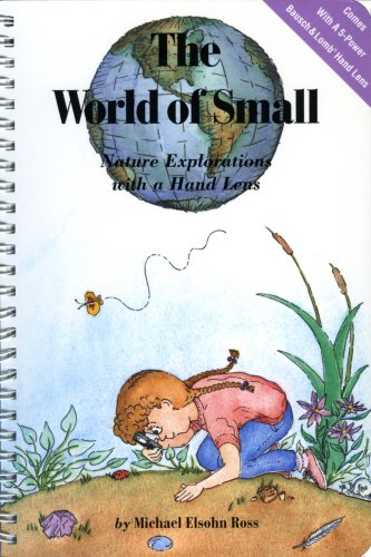 The World of Small: Nature Explorations With a Hand Lens/Book and Hand Lens
