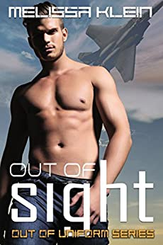 Out of Sight (Out of Uniform Series Book 2) by [Klein, Melissa]