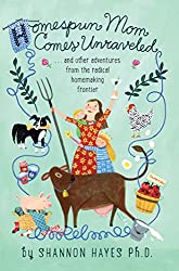 Homespun Mom Comes Unraveled...and other adventures from the radical homemaking frontier