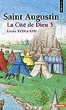 La Cité de Dieu, tome 3 : Livres XVIII à XXII par Augustin