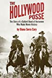 The Hollywood Posse, Diana Serra Cary, 0806128356