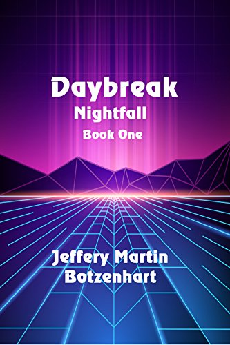 Daybreak (Nightfall Book 1) by [Botzenhart, Jeffery Martin]