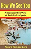 How We See You: A Spaniards' Eye View of the British in Spain
