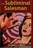 The Subliminal Salesman, Christopher Harris, 1494861402