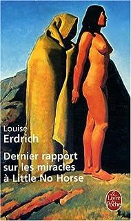 Dernier rapport sur les miracles à Little No Horse : roman, Erdrich, Louise