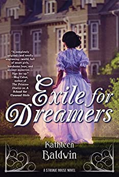 Exile for Dreamers: A Stranje House Novel by [Baldwin, Kathleen]