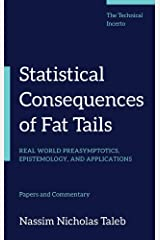 Statistical Consequences of Fat Tails: Real World Preasymptotics, Epistemology, and Applications Hardcover