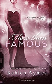 More Than Famous (The Famous Novels Book 2) by [Aymes, Kahlen]