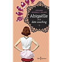 Abigaëlle et le date coaching: 1 (French Edition)