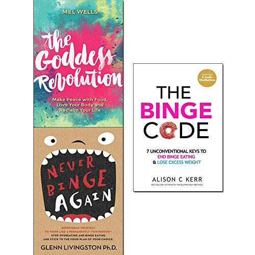 The goddess revolution, never binge again and the binge code 3 books collection set