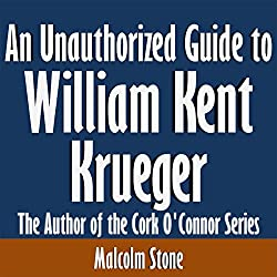 An Unauthorized Guide to William Kent Krueger
