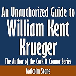 An Unauthorized Guide to William Kent Krueger Audiobook