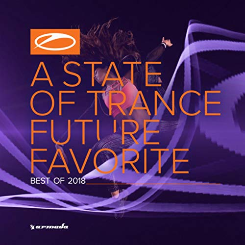 A State Of Trance: Future Favorite - Best Of 2018
