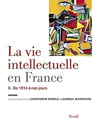 La vie intellectuelle en France, tome 2 : De 1914 à nos jours par Christophe Charle