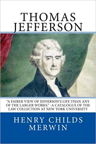 Thomas Jefferson Henry Childs Merwin 9781539661061 Amazon Books