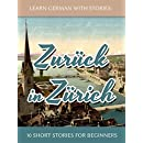 Learn German With Stories: Zurück in Zürich - 10 Short Stories For Beginners (Dino lernt Deutsch Book 8)