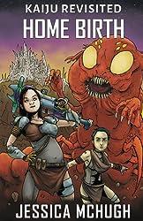 Home Birth (Kaiju Revisited) (Volume 2)