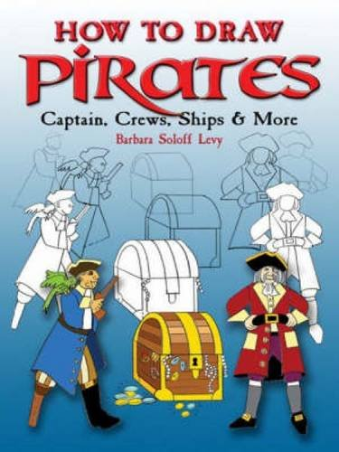 How Ships (How to Draw Pirates: Captain, Crew, Ships & More (Dover How to)