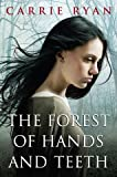 The Forest of Hands and Teeth (text only) 1st (First) edition by C. Ryan