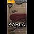 Karla: La mujer que regresó para contarlo (Spanish Edition)
