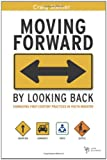 Moving Forward by Looking Back, Craig Steiner, 0310282500