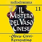 Il mistero del vaso cinese 11 | Carlo Oliva,Massimo Cirri,G. Sergio Ferrentino