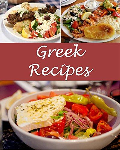 Greek: Greek Recipes - The Very Best Greek Cookbook (Greek recipes, Greek cookbook, Greek cook book, Greek recipe, Greek recipe book) by Sarah J Murphy