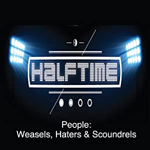 People: Weasels, Hater & Scoundrels Speech