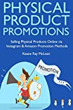 Physical Product Promotions: Selling Physical Products Online via Instagram & Amazon Promotion Methods